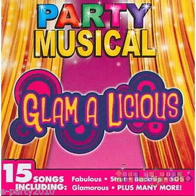 GLAM A LICIOUS Party SONGS Musical CD ~ Birthday Party Supplies Dancing SHEENA Birthday Party Songs Cd