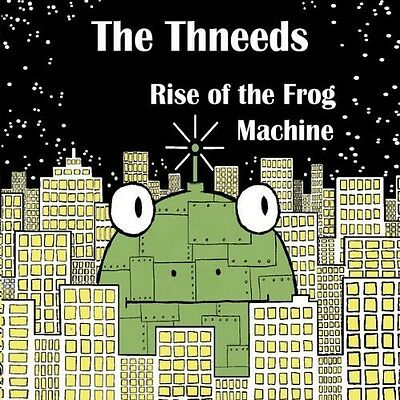 Thneeds   Rise Of The Frog Machine  New Cd