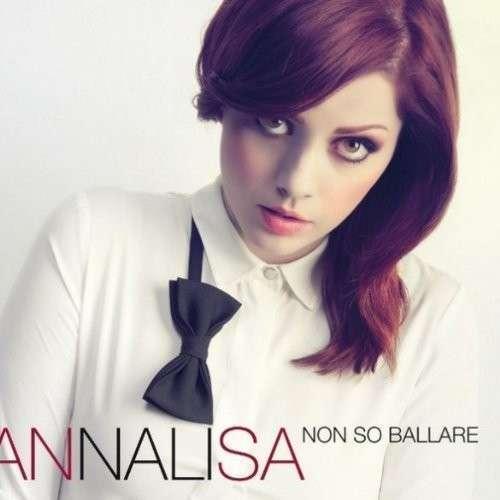 Annalisa - Non So Ballare CD WEA