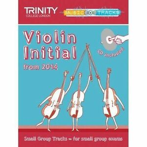 Small Group Tracks: Initial Track Violin from 2014 by Trinity College London...