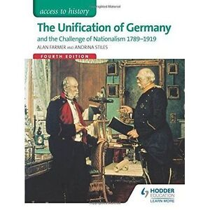 Stiles, Andrina-Access To History: The Unification Of Germany And The C BOOK NEW