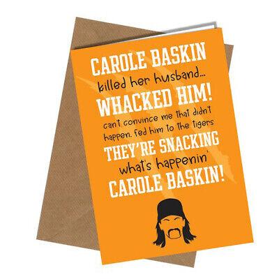 #1328 Carole Baskin Tiger King Birthday Anniversary Card Husband Boyfriend