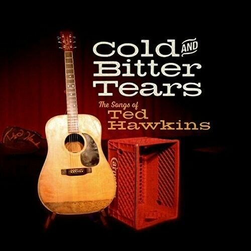 Cold & Bitter Tears: - Cold & Bitter Tears: Songs of Ted Hawkins / Variou [New C