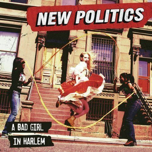 New Politics: A Bad Girl In Harlem: (CD) NEW SEALED