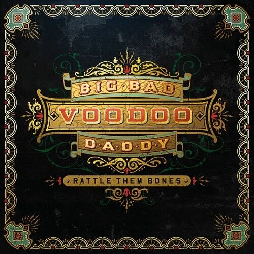 Big Bad Voodoo Daddy - Rattle Them Bones [New CD]