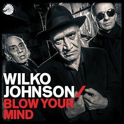 WILKO JOHNSON BLOW YOUR MIND 180 GRAM VINYL (Released June 15th 2018)