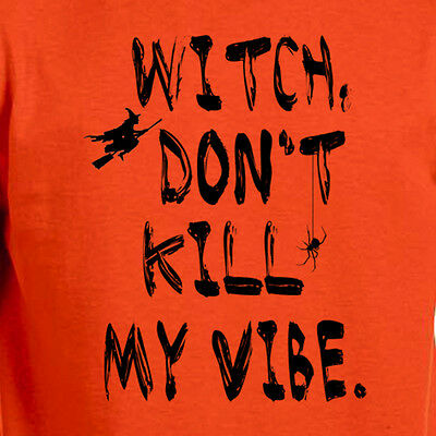 Funny Halloween Costumes Office (Witch Don't Kill My Vibe funny halloween humor office costume party)