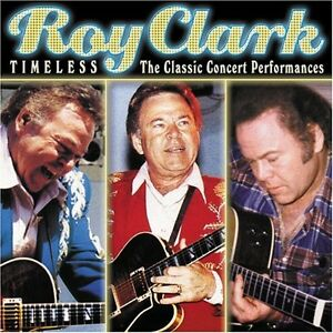 Roy Clark - Timeless: The Classic Concert Performances [New CD]