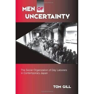 Men of Uncertainty: The Social Organization of Day Laborers in Contemporary