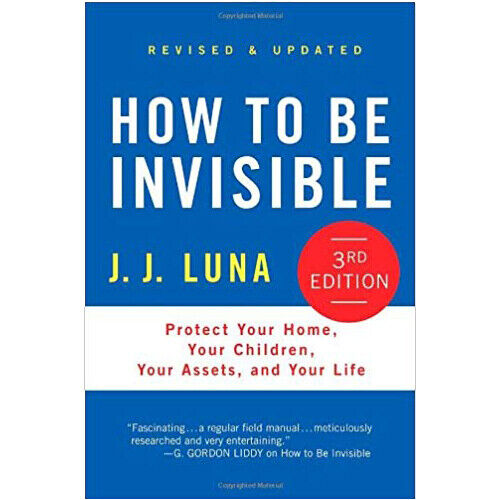 How to Be Invisible: Protect Your Home, Your Children, Your Assets P D F E B 00K