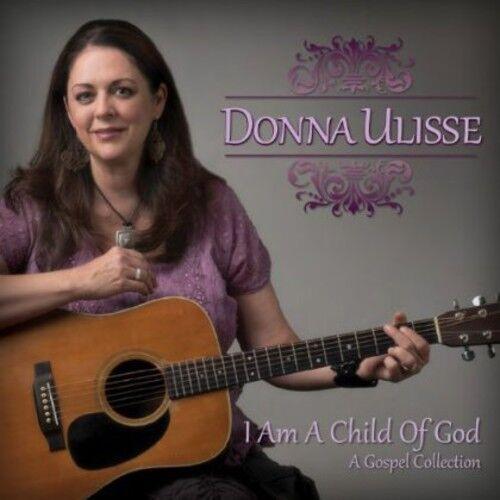Donna Ulisse - I Am a Child of God [New CD]