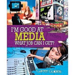 Spilsbury, Richard, Media What Job Can I Get? (I'm Good At), Very Good Book