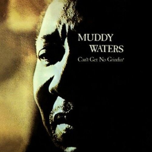 Muddy Waters - Cant Get No Grindin [New CD]
