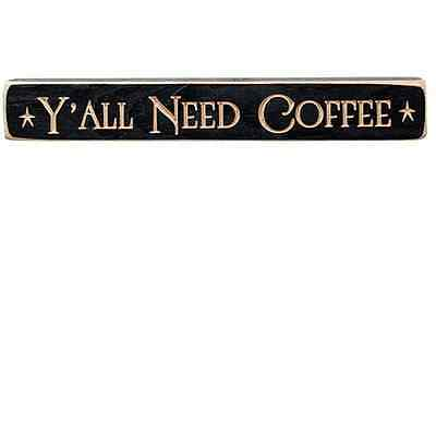 New Primitive Country Southern Y'ALL NEED COFFEE Carved Wood Block Word Sign (Word Blocks)