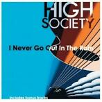cd - high society  - I NEVER GO OUT IN THE RAIN (nieuw)