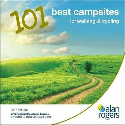 Alan Rogers - 101 Best Campsites for Walking and Cycling 2013, Alan Rogers (Best Campsites For Cycling)