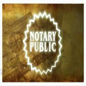 NOTARY PUBLIC/COMMISSIONER FOR OATHS -DOCS NOTARIZED ANYWHERE