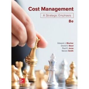 Cost Management A Strategic Emphasis (8th Edition)