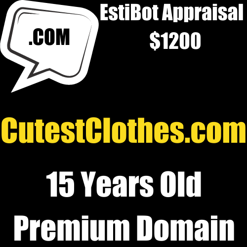 CutestClothes.com Easy To Remember 15Years Old Domain Estibot Appraised At 1200 - $14.99