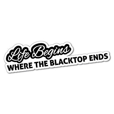 LIFE BEGINS BLACKTOP ENDS Sticker Decal JDM Car Drift Vinyl Funny Turbo #5783J