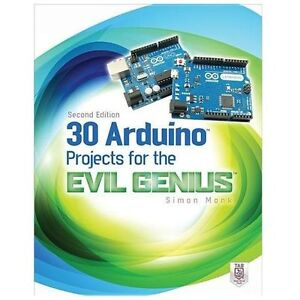NEW 30 Arduino Projects for the Evil Genius - Monk, Simon
