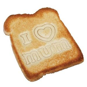 Message on Toast - I love Mum! Novelty Stamper Fabulous Gift for Mother's Day