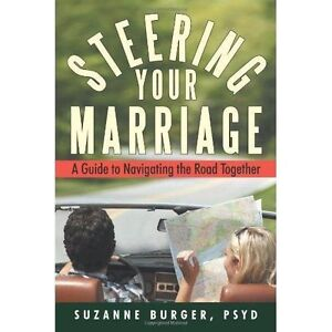 Steering Your Marriage: A Guide to Navigating the Road Together by Burger, Suza