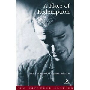 A Place of Redemption: A Christian Approach to Punishment and Prison, New, Catho
