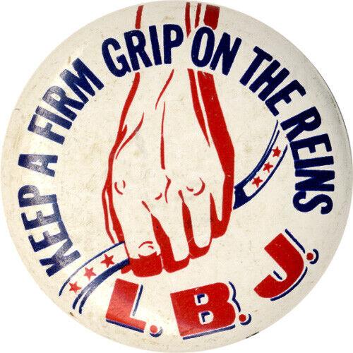 1964 Lyndon Johnson FIRM GRIP ON THE REINS L.B.J. Slogan Button (5378)