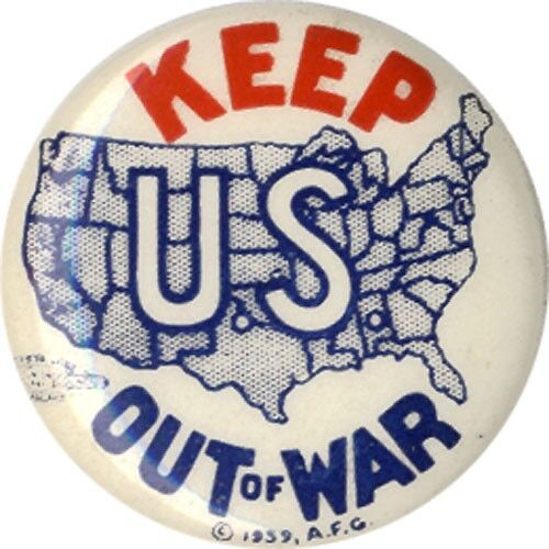 1939 American Isolationist KEEP US OUT OF WAR WWII Neutrality Pinback (2668)