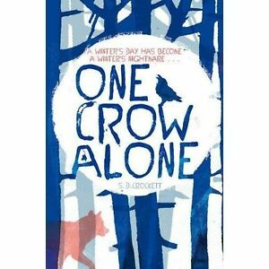 One Crow Alone, D. Crockett, S., New Book