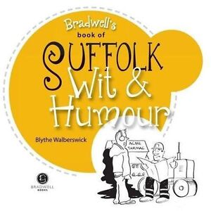 Suffolk-Wit-amp-Humour-Packed-with-Fun-for-All-the-Family-by-Bradwell-Books