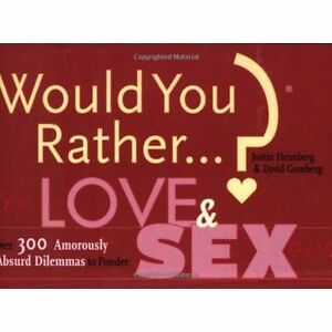 Would-You-Rather-Love-and-Sex-Over-300-Amorously-Absurd-Dilemmas-to