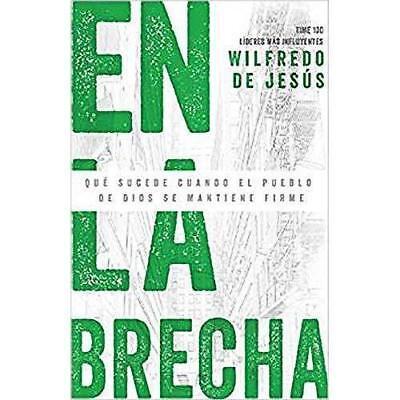 En la brecha / In The Gap: Qué Sucede Cuando El Pueblo De Dios Se Mantiene (B2) (En La Brecha)