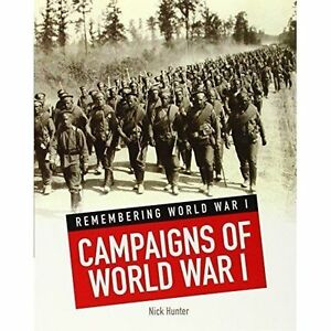 Campaigns-of-World-War-I-Remembering-World-War-I-Hunter-Nick-1406261424-Ne