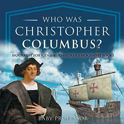 Christopher Columbus For Kids (Who Was Christopher Columbus? Biography for Kid,)