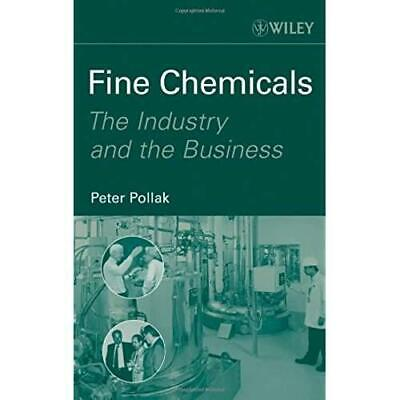 Fine Chemicals: The Industry and the Business, Peter Pollak, New