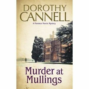 Cannell, Dorothy, Murder at Mullings - A 1930s Country House Murder Mystery (A F