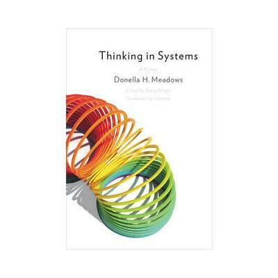Thinking in Systems by Donella H Meadows, Diana Wright