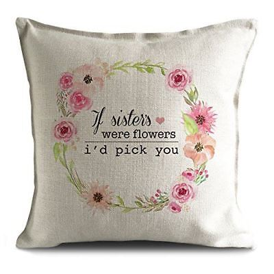 - Sister Gift Quote Phrase Cushion Pillow Cover | If Sisters were Flowers 40 cm