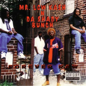 "MR. LOW KASH N DA SHADY BUNCH ""FOREVER RAW"" BRAND NEW WRAPPED CD"