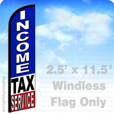Income Tax Service - Windless Swooper Flag 2.5x11.5 Feather Banner Sign Bf