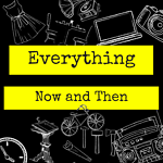 Everything Now & Then