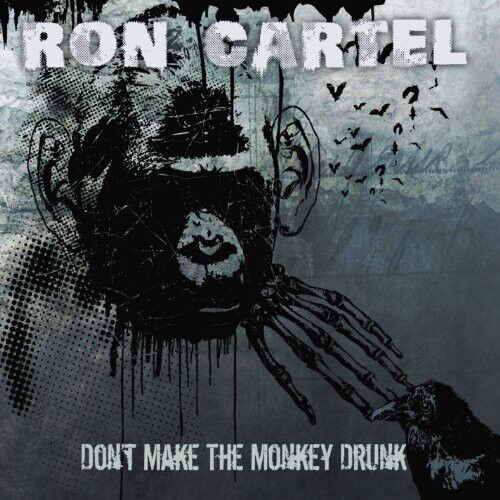 Ron Cartel - Don't Get the Monkey Drunk [New CD]