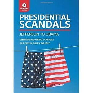 Presidential-Scandals-Jefferson-to-Obama-by-Lightning-Guides-Paperback-2015