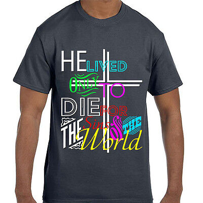 Christian Jesus Cross He Lived to Die for the Sins of the World Easter tshirt - He Lives He Lives