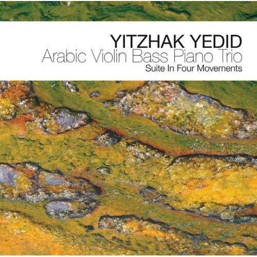 Yitzhak Yedid - Arabic Violin Bass Piano Trio [New CD]