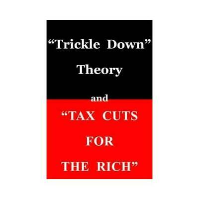 Trickle Down Theory and Tax Cuts for the Rich by Thomas Sowell