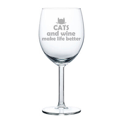 Wine Glass Goblet White or Red Wine 10oz Funny Cats and wine make life better