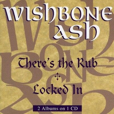Wishbone Ash   Theres The Rub  Locked In  New Cd